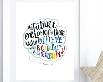 Eleanor Roosevelt Quote - The future belongs to those who believe in their dreams - Inspirational Wall Art