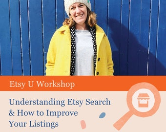 Etsy Masterclass, Understanding Etsy Search & Improving Your Listings, A Video Workshop by Laura Danby trained by Etsy University