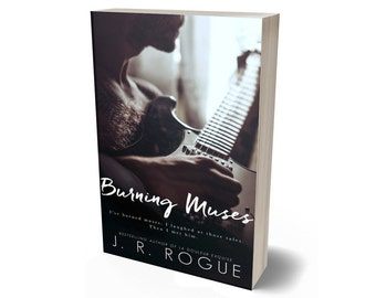 Burning Muses: A Novel (Muse & Music Book 1)
