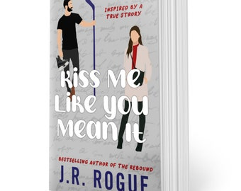 Kiss Me Like You Mean It: Illustrated Cover