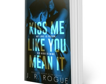 Kiss Me Like You Mean It - LARGE PRINT PREORDER