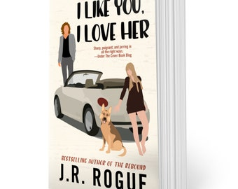 I Like You, I Love Her: Illustrated Cover