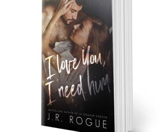 I Love You, I Need Him: A Novel PRE ORDER