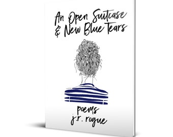 An Open Suitcase & New Blue Tears: Poems