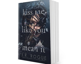 Kiss Me Like You Mean It: A Novel