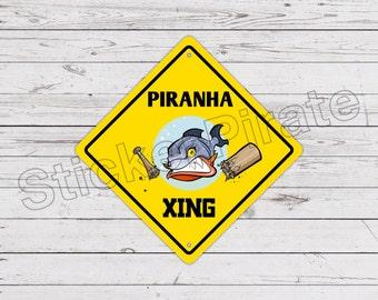 PIRANHA CROSSING Funny Novelty Xing Sign