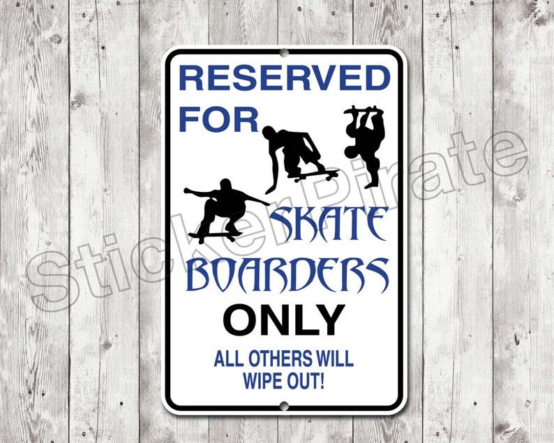 Reserved For Skate Borders Only 8 x 12  Aluminum Novelty Sign