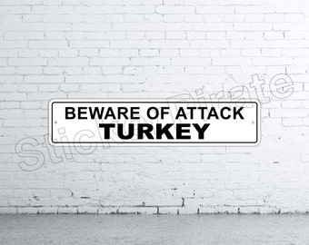 "Beware Of Attack Turkey 4"" x 18"" Aluminum Novelty Sign"