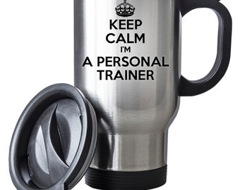 keep calm im a personal trainer travel mug thermal stainless steel gift birthday santa christmas themal gift