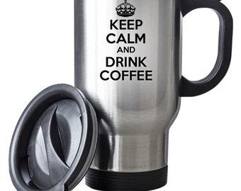 Keep Calm and Drink Coffee Travel Mug Thermal Stainless Steel Gift Christmas Birthday Thermal