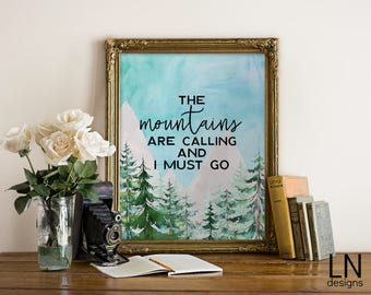 Instant 'the Mountains are calling and I must go' Art Print 8x10 Art Printable File Typography Inspirational Print Watercolors