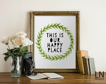 Instant 'this is our happy place' Printable Art 8x10 Wall Art Digital file Typography Wall Art Inspirational Art Motivation Print