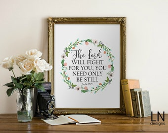 Instant 'The Lord will fight for you...be still' Exodus 14:14 8x10 Wall Art Print Printable File Typography Inspirational Art Bible Art