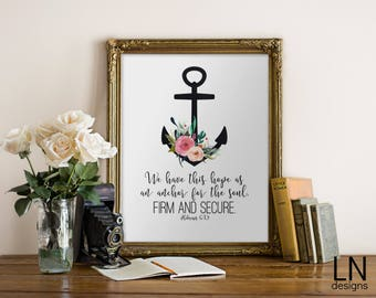 Instant 'We have this Hope as an anchor...'  Hebrews 6:19 Scripture Art Print Printable File Typography Inspirational Print Scripture