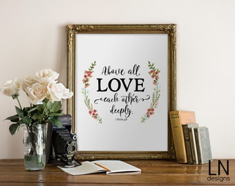 Instant 'Above all, love each other deeply.' 1 Peter 4:8 Bible Art Print 8x10 Art Printable File Typography Inspirational Art
