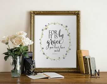 Instant 'for it is by grace you have been saved' Ephesians 2:8 Printable 8x10 Wall Art Print Digital file Typography Inspirational Bible Art
