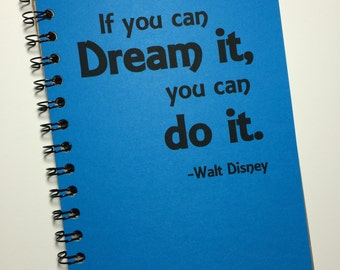 If You Can Dream it You Can Do It, Notebook, Personalized Journal, Disney Quote, Journal, Writer, Notebook, Journal, Gift, Sketchbook