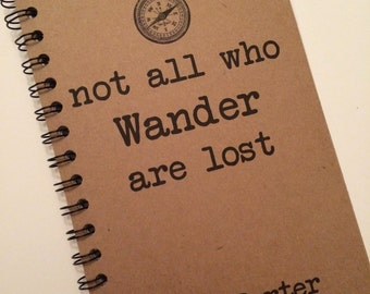 Not All Who Wander Are Lost, Journal, Travel Notebook, Wanderlust, Wanderlust Quote, Writers Gift, Notebook, Journal, Sketchbook, Gift