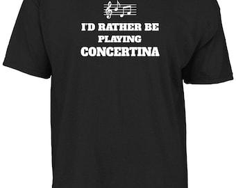 I'd rather be playing concertina t-shirt