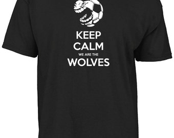 Wolverhamton Wanderers - Keep calm we are the Wolves t- shirt