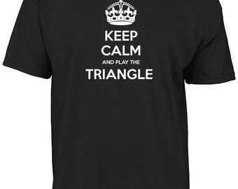 Keep calm and play the triangle t-shirt