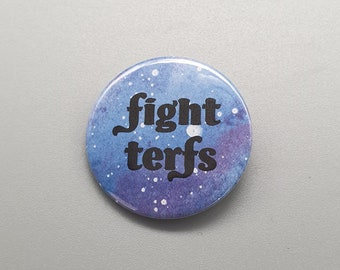 """Fight TERFs 1.5"""" pin back button/badge"""