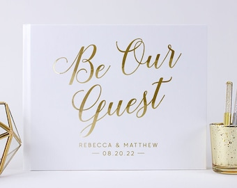 Be Our Guest Book, Wedding Guestbook, White and Gold Wedding Hardcover Book Ideas, Custom Personalized Sign In Book, Real Foil Color Choices