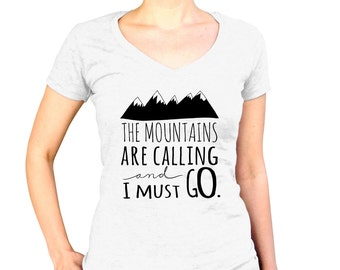 Mountains Are Calling Inspirational Quote John Muir Quote Hiking Shirt Camping TShirt Cabin T Shirt Adventure Tee Nature Lover Gift