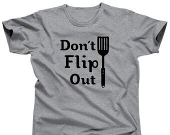 Don't Flip Out - Pun Shirt - Food Pun Tshirt - Pun Clothing - Punny Shirt - Funny T Shirt - Party Shirt - Food T-Shirt - Awesome Shirt