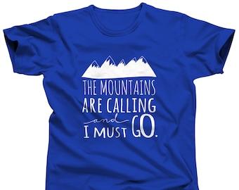 Mountain Are Calling - Mountains Calling - Inspirational Quote - John Muir Quote - Hiking Shirt - Camping Shirt - Mountain Shirt