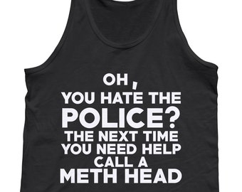 Police Tank Top - Police Girlfriend Shirt - Police Officer Wife Tshirt - Active  Wear Tank - Policeman T-Shirt - Work Out Tank - Meth Head 948d231c1