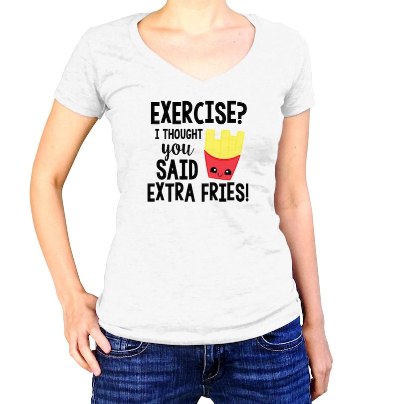 dd1cb52f0 Exercise I Thought You Said Extra Fries Shirt French Fry | Etsy