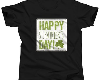St. Patrick's Day Shirt - Happy St. Patrick's Day - St Pattys Day - Men's St Patrick's Day Tshirt - Shamrock Shirt - St. Patrick's Tee