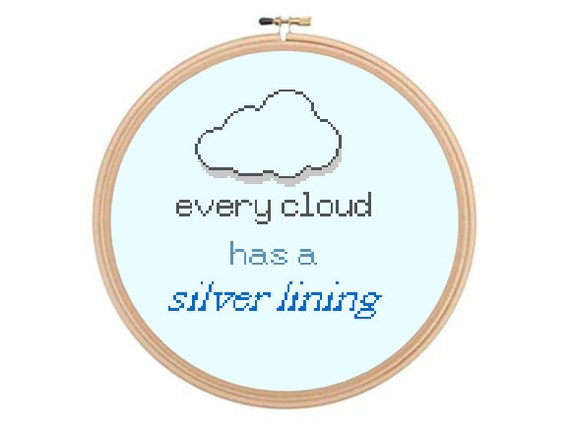 Every Cloud Has A Silver Lining Cross Stitch Pattern Quote Etsy