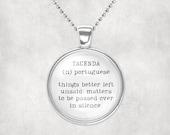 Tacenda- glass pendant unusual word necklace