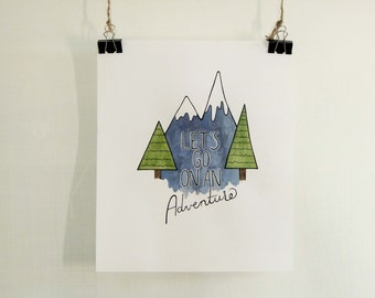 Let's Go on an Adventure; Watercolor Print