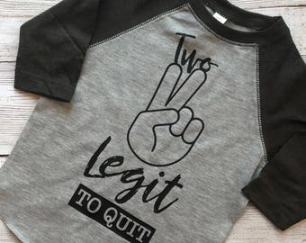 Two Legit to Quit Shirt  1354780a8