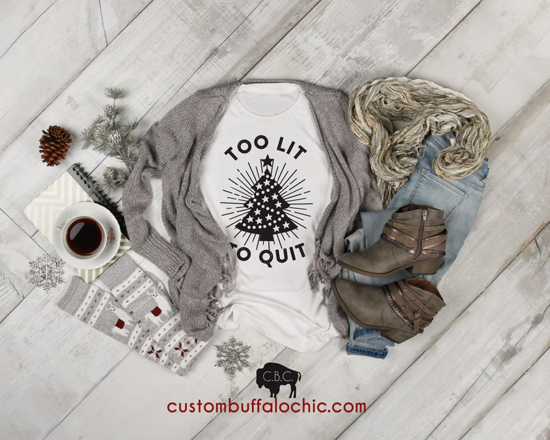Too Lit To Quit Christmas Tee