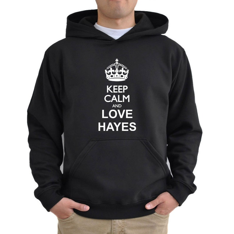Keep calm and love Hayes Hoodie