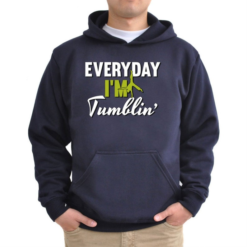 Everyday I/'m tumblin Hoodie