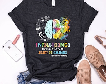 b7d4e2d5d4b Intelligence Is The Ability To Adapt To Change Shirt