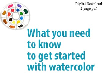 """Beginner Watercolor Painting Instructional PDF """"What you need to know to get started with Watercolor"""" Beginner Printable Introduction"""