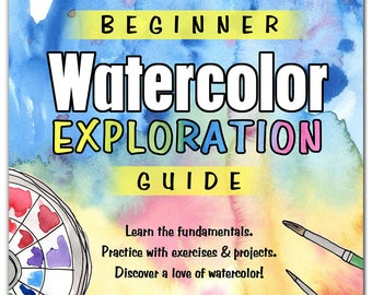 Beginner Watercolor Exploration Guide {pdf download} How to paint in watercolor   Learn the fundamentals 5 Watercolor Painting Projects