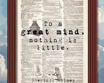 Dictionary Art Print To a great mind, nothing is little  Sherlock Holmes Sir Arthur Conan Doyle Quote Decor B2G1