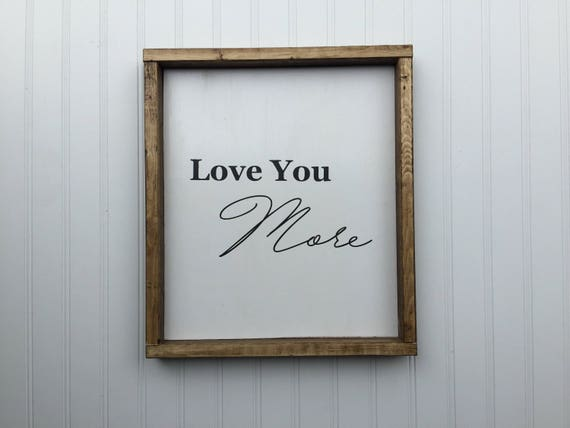Love You More Wedding Signs Love Signs Valentine S Etsy