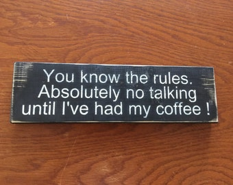 You Know the Rules - Coffee signs - Coffee bar signs