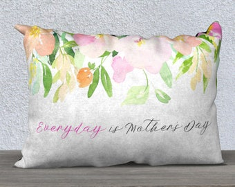 """Everyday is Mother's Day Pillow Case 20""""x14"""" 