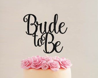 Bride to Be Cake Topper  l  Bridal Shower Cake Topper  l   Bride to Be Topper  l  Bachelorette Cake Topper  l  Engagement Cake Topper