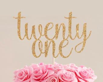 Gold Glitter Twenty One Cake Topper  l 21st Birthday Cake Topper  l  Twenty First Birthday Cake Topper  l  21st Cake Topper