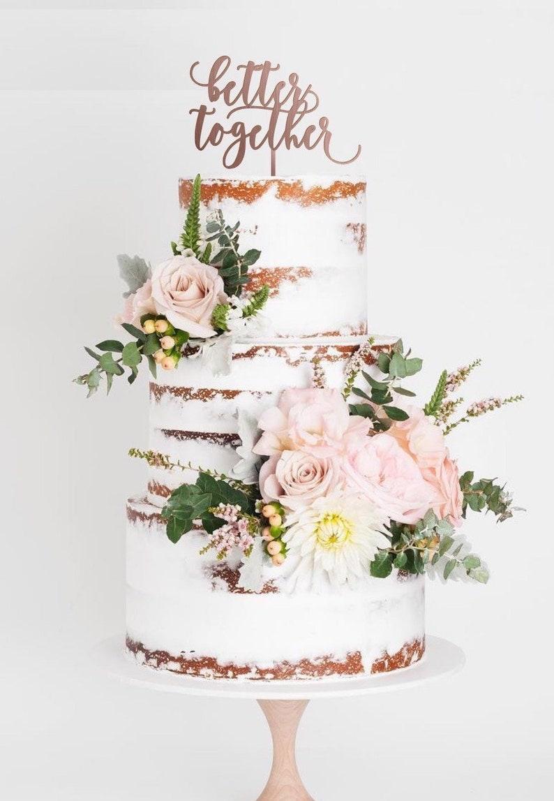 Better Together Cake Topper L Wedding Cake Topper L Rustic Cake Topper L Personalized Wedding Cake Topper L Wedding Topper